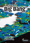 Finding the Big Bang by Cambridge University Press (Hardback, 2009)