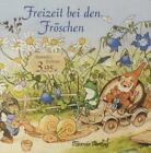 Freizeit bei den Fröschen von Fritz Baumgarten (2013, Gebundene Ausgabe)
