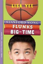 Apple Signature Edition Ser.: Stanford Wong Flunks Big-Time by Lisa Yee...