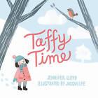 Taffy Time by Jennifer Lloyd (Hardback, 2015)
