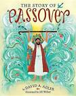 The Story of Passover by David A Adler (Hardback, 2014)