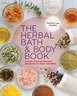The Herbal Bath & Body Book: Create Custom Natural Products for Hair and Skin by Heather Lee Houdek (Paperback, 2014)