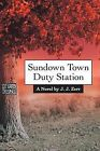 Sundown Town Duty Station by J J Zerr (Paperback / softback, 2013)