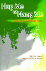 Hug Me or Hang Me: The Making of an American Person by H A Lewort (Paperback / softback, 2000)