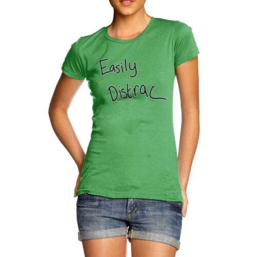 Women/'s Easily Distracted Funny Slogan Graphic T-Shirt