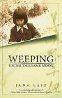 Weeping Under This Same Moon by Jana Laiz (Paperback / softback, 2008)