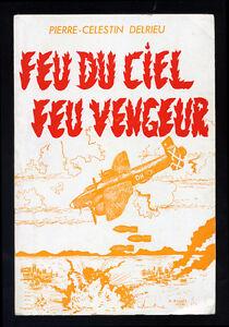 PIERRE-CELESTIN-DELRIEU-FEU-DU-CIEL-FEU-VENGEUR-AVIATION-2ND-GUERRE-MONDIALE