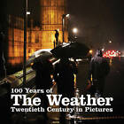 100 Years of the Weather by PA Photos (Paperback, 2009)