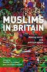 Muslims in Britain: Making Social and Political Space by Taylor & Francis Ltd (Paperback, 2012)