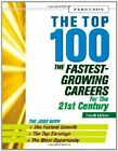 The Top 100: The Fastest-Growing Careers for the 21st Century by A. Ferguson (Paperback, 2011)