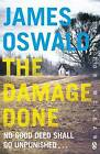 The Damage Done: Inspector Mclean 6 by James Oswald (Paperback, 2016)