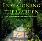 Envisioning the Garden: Line, Scale, Distance, Form, Color, and Meaning by Robert Mallett (Paperback, 2011)