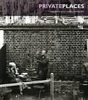 Private Places: International Garden and Plant Photography by Henrietta van den Bergh, Helen Fickling (Paperback, 2005)