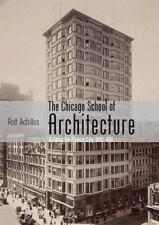 The Chicago School of Architecture: Building the Modern City, 1880-1910 Shire L