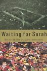 Waiting for Sarah by James Heneghan, Bruce McBay (Paperback, 2003)