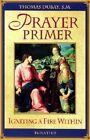 Prayer Primer by Thomas Dubay (Paperback, 2002)
