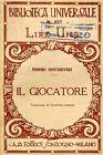Fedoro Dostoievski IL GIOCATORE, Sonzogno Biblioteca Universale n° 527 1923