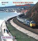 BR Blue: No. 2: Western Region South and West by John Dedman (Paperback, 2008)