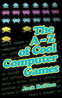 The A-Z of Cool Computer Games by Jack Railton (Hardback, 2005)