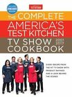 Complete America's Test Kitchen TV Show Cookbook 2001-2017: Every Recipe from the Hit TV Show with Product Ratings and a Look Behind the Scenes by Editors at America's Test Kitchen (Hardback, 2016)