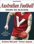 Australian Football: Steps to Success - 2nd Edition: Steps to Success by Andrew McLeod, Trevor Jaques (Paperback, 2005)