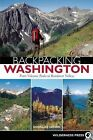 Backpacking Washington: From Volcanic Peaks to Rainforest Valleys by Douglas Lorain (Paperback, 2007)