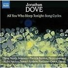 Jonathan Dove - All You Who Sleep Tonight: Song Cycles by (2014)
