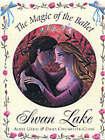 Swan Lake: The Magic of the Ballet by Adele Geras (Hardback, 2000)