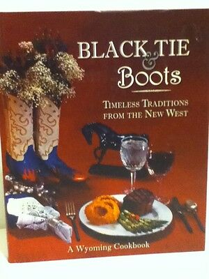 Cookbook Black Tie  Boots University Wyoming Traditions New West Recipes book