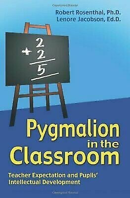 Pygmalion in the Classroom: Teacher Expectation and Pupils' Intellectual Develop