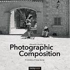 Photographic Composition: Principles of Image Design by Albrecht Rissler (Paperback, 2014)