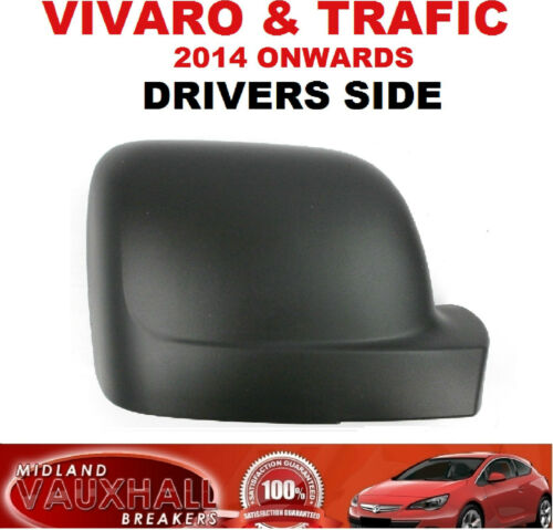 DRIVERS SIDE VAUXHALL VIVARO VAN RENAULT TRAFIC BLACK WING MIRROR COVER CASING