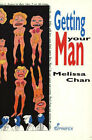 Getting Your Man by Melissa Chan (Paperback, 2002)