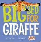 Big Bed for Giraffe by Michael Dahl (Board book, 2015)