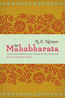 The Mahabharata: A Shortened Modern Prose Version of the Indian Epic by R K Narayan (Paperback / softback, 2013)
