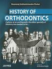 History of Orthodontics: A Glance at an Exciting Path, the Oldest Specialty of Dentistry Has Treaded So Far von Basavaraj Subhashchandra Phulari (2013, Gebundene Ausgabe)