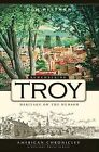 Remembering Troy: Heritage on the Hudson by Don Rittner (Paperback / softback, 2008)