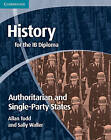 History for the IB Diploma: Origins and Development of Authoritarian and Single Party States by Sally Waller, Allan Todd (Paperback, 2011)