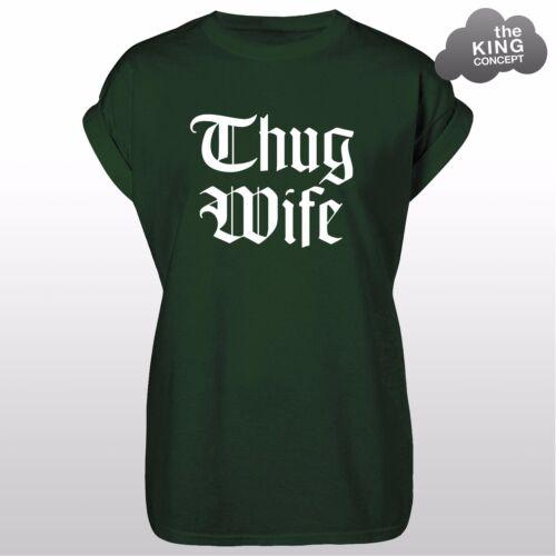 Thug Wife T-Shirt Leben Top Tumblr Gangsta Swag Hipster Ootd Hemd Dope