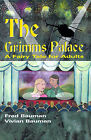 The Grimms Palace: A Fairy Tale for Adults by Fred Bauman, Vivian L Bauman (Paperback / softback, 2000)