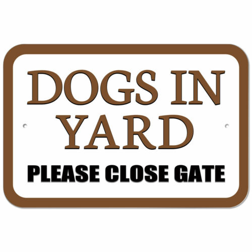 Plastic Sign Dogs in Yard Please Close Gate Brown
