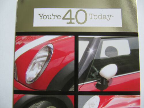 FANTASTIC COLOURFUL RACING MINI CAR YOURE 40 TODAY 40TH BIRTHDAY GREETING CARD