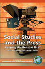 Social Studies and the Press: Keeping the Beast at Bay? by Information Age Publishing (Paperback, 2005)