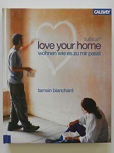 Love your home wohnen wie es zu mir passt habitat Tamsin Blanchard Callwey