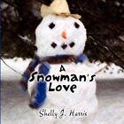 a Snowman's Love by Shelly J Harris 9781608367085 Paperback 2009