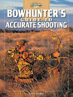 Bowhunter's Guide to Accurate Shooting by Lon E. Lauber (Paperback, 2015)