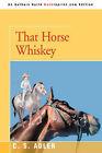 That Horse Whiskey by CS Adler (Paperback / softback, 2007)