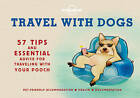 Travel with Dogs by Lonely Planet (Hardback, 2016)