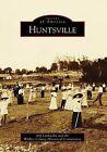 Huntsville by Walker County Historical Commission, Jeff Littlejohn (Paperback / softback, 2009)