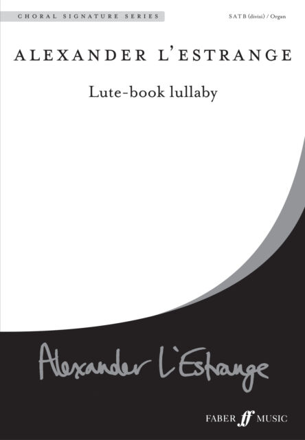 Lute-book lullaby. SATB acc. (CSS) 0571523854 Mixed Voices, Piano Music Faber Mu